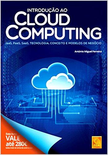Introdução ao Cloud Computing. IaaS, PaaS, SaaS, Tecnologia, Conceito e Modelos de Negócio