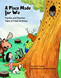 A Place Made for We (Frankie and Peaches: Tales of Total Kindness Book 5)