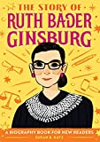 The Story of Ruth Bader Ginsburg: A Biography Book for New Readers (The Story Of: A Biography Series for New Readers) (English Edition)
