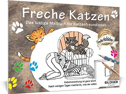 Freche Katzen: Das lustige Malbuch für Katzenfreundinnen - 30 Motive (Kreativ)