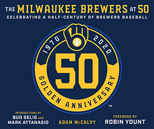 The Milwaukee Brewers at 50