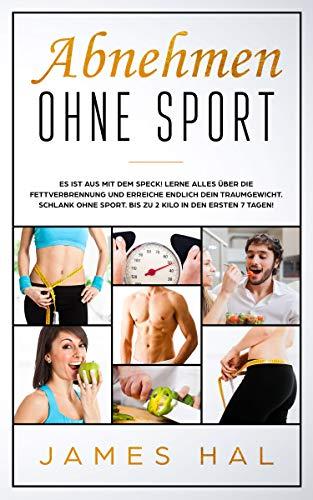 Abnehmen ohne Sport: Gesund und einfach Abnehmen ohne Sport zu betreiben! Lerne jetzt alles über die Fettverbrennung. Schlank ohne Sport.