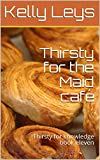 Thirsty for the Maid café: Thirsty for knowledge book eleven (English Edition)