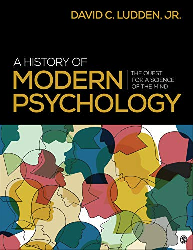Compare Textbook Prices for A History of Modern Psychology: The Quest for a Science of the Mind 1 Edition ISBN 9781544323619 by Ludden, David C.