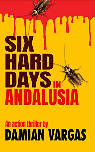 Six Hard Days In Andalusia by Damian Vargas ebook deal