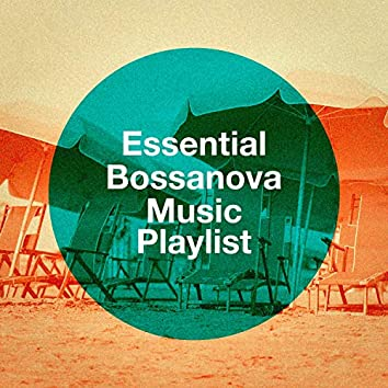 Essential Bossanova Music Playlist