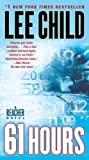 (61 Hours: A Reacher Novel) By Child, Lee (Author) paperback on (09 , 2010) - Dell Publishing Company - 28/09/2010