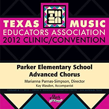 2012 Texas Music Educators Association (TMEA): Parker Elementary School Advanced Chorus