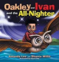 Oakley and Ivan and the All-nighter