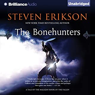 The Bonehunters     Malazan Book of the Fallen, Book 6              Written by:                                                                                                                                 Steven Erikson                               Narrated by:                                                                                                                                 Michael Page                      Length: 42 hrs and 1 min     52 ratings     Overall 4.9