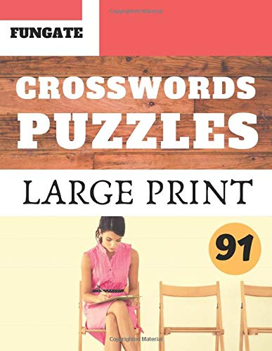 Crosswords Puzzles: Fungate Crosswords Easy large print English Adult crossword puzzle books for seniors   Classic Vol.91 (Crossword Large Print, Band 91)