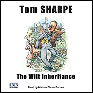The Wilt Inheritance                   By:                                                                                                                                 Tom Sharpe                               Narrated by:                                                                                                                                 Michael Tudor-Barnes                      Length: 7 hrs and 17 mins     99 ratings     Overall 4.1