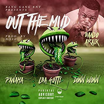 Out The Mud (feat. Bando Araik, Guala Panama & LBA Gotti)