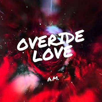 Overide Love