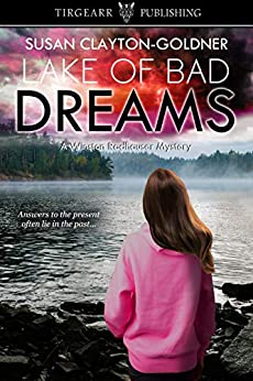 Lake of Bad Dreams: A Winston Radhauser Mystery: #8 by [Susan Clayton-Goldner]
