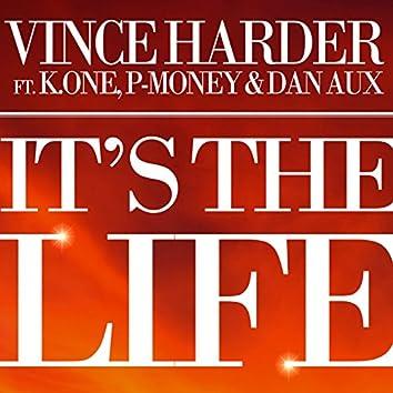 It's the Life (feat. K.One, P Money, Dan Aux)