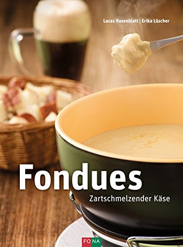 Fondues: Zartschmelzender Käse