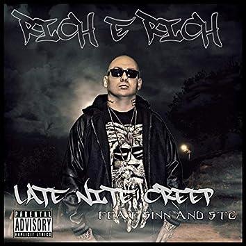 Late Nite Creep (feat. Sinn Tha Original & STG)