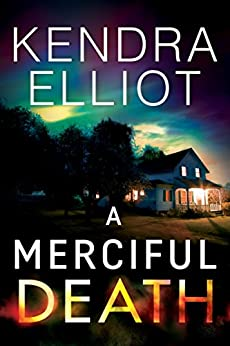 A Merciful Death (Mercy Kilpatrick Book 1) by [Kendra Elliot]