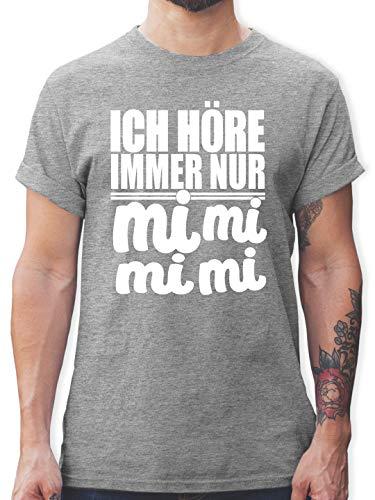Sprüche - Ich höre Immer nur mi mi mi - weiß - L - Grau meliert - Tshirt Herren Sarkasmus - L190 - Tshirt Herren und Männer T-Shirts