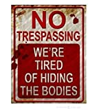 Eletina Candy - Placa decorativa de pared con texto en inglés 'No Trespassing We 're cansed Of Hiding The Bodies', placas de aluminio impresas