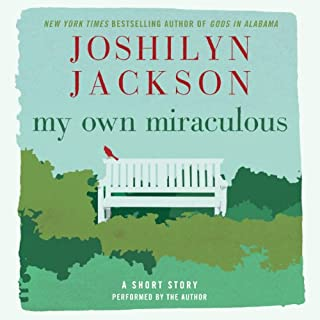 My Own Miraculous     A Short Story              By:                                                                                                                                 Joshilyn Jackson                               Narrated by:                                                                                                                                 Joshilyn Jackson                      Length: 2 hrs and 19 mins     157 ratings     Overall 4.4