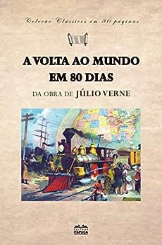 A volta ao mundo em 80 dias (clássicos em 80 páginas Livro 6) (Portuguese Edition) by [Júlio Verne]
