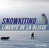 Snowkite, liberté de la glisse