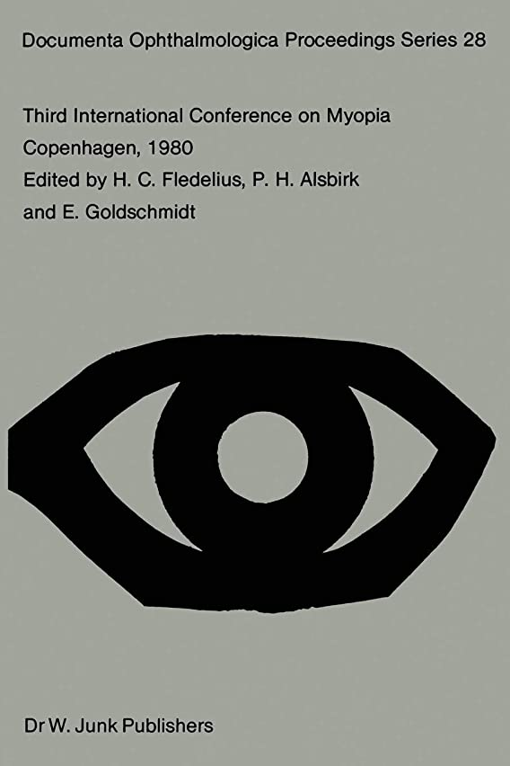買うマルクス主義者オークションThird International Conference on Myopia Copenhagen, August 24–27, 1980 (Documenta Ophthalmologica Proceedings Series)