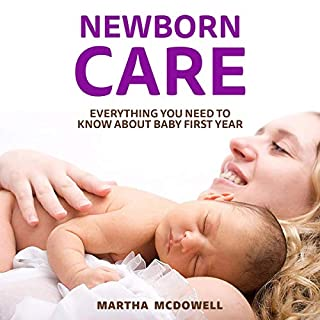 Newborn Care: Everything You Need to Know About Baby First Year audiobook cover art