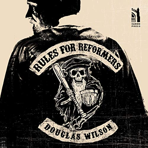 Rules for Reformers Audiobook By Douglas Wilson cover art