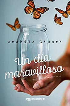 Un día maravilloso de [Amabile Giusti, Patricia Orts García]