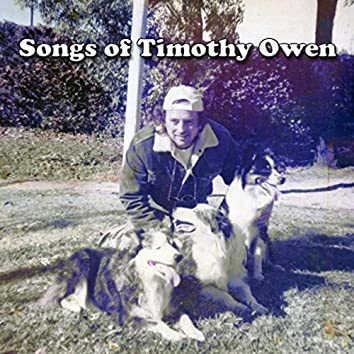 Songs of Timothy Owen