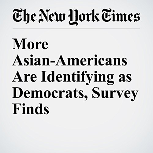 More Asian-Americans Are Identifying as Democrats, Survey Finds audiobook cover art