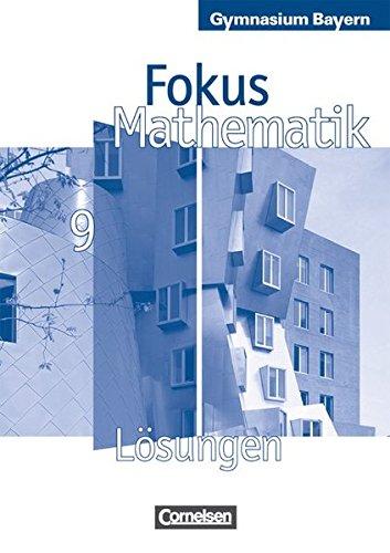 Fokus Mathematik - Gymnasium Bayern: 9. Jahrgangsstufe - Lösungen zum Schülerbuch