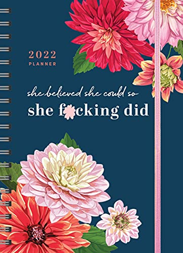 2022 She Believed She Could So She F*cking Did Planner: 17-Month Weekly Organizer for Women (Get Shit Done Monthly, Includes Stickers, Thru December 2022) (Calendars & Gifts to Swear by)