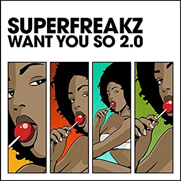 Want You So 2.0