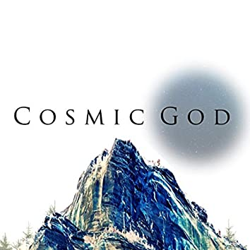 The Cosmic God