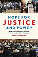Hope for Justice and Power: Broad-Based Community Organizing in the Texas Industrial Areas Foundation