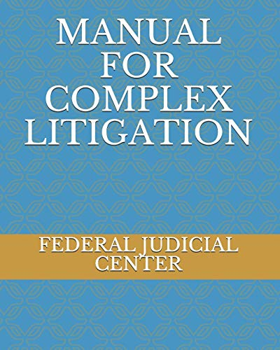 Compare Textbook Prices for MANUAL FOR COMPLEX LITIGATION  ISBN 9781672185462 by JUDICIAL CENTER, FEDERAL
