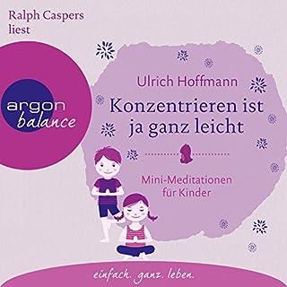 Konzentrieren ist ja ganz leicht: Mini-Meditationen für Kinder Titelbild