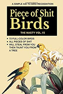 A Simple Aid To Bird Recognition. Piece of Shit Birds. 72 full-color bird. All pieces of shit. Will steal from you then ta...