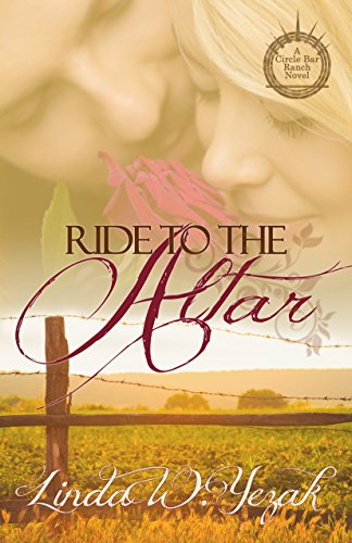 Book: Ride to the Altar - a Circle Bar Ranch novel by Linda W. Yezak