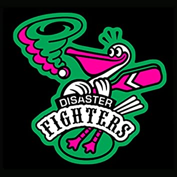 Disaster Fighters