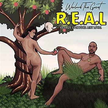 R.E.A.L (Realize Everyone Ain't Loyal)