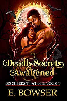 Deadly Secrets: Brothers that Bite Book 1 by [E. Bowser]