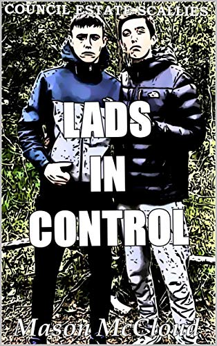 Council Estate Scallies: Lads in Control (English Edition)