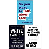 So You Want to Talk About Race, White Fragility, Why I€™m No Longer Talking to White People About Race 3 Books Collection Set