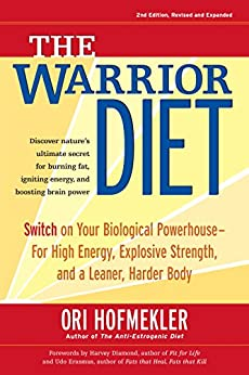 The Warrior Diet: Switch on Your Biological Powerhouse For High Energy, Explosive Strength, and a Leaner, Harder Body (English Edition) di [Ori Hofmekler, Harvey Diamond, Udo Erasmus]