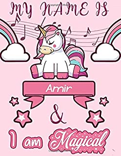 Amir: My Name is Amir and I am magical - Unicorn Birthday Music notebook - 6 Large Staves Per Page - 110 Pages (8.5x11): B...